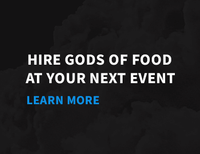 Hire Gods of Food At Your Next Event